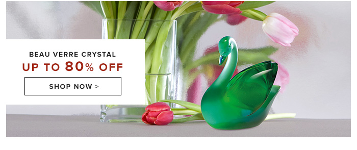 Save Up to 80% on Beau Verre Crystal
