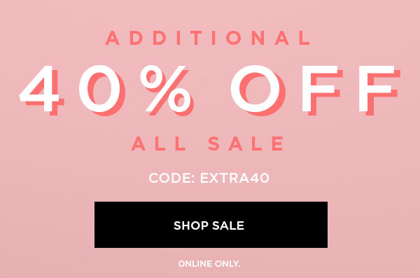 Additional 40% Off All Sale CODE: EXTRA40 SHOP SALE > ONLINE ONLY.
