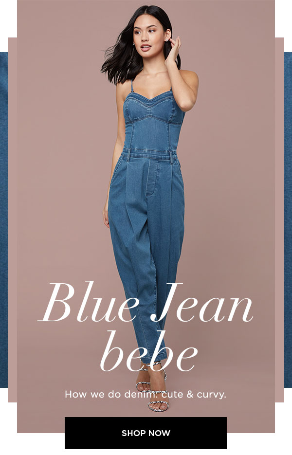 Blue Jean bebe How we do denim: cute & curvy. SHOP NOW >
