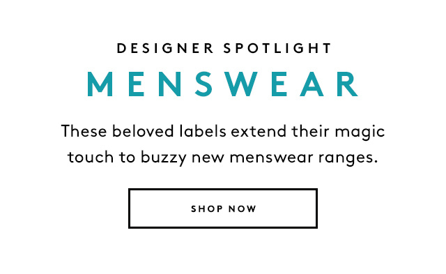 Three big name designers add men to their roster.