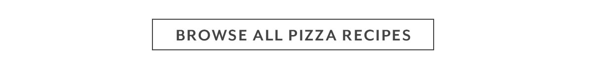 Browse Pizza Recipes