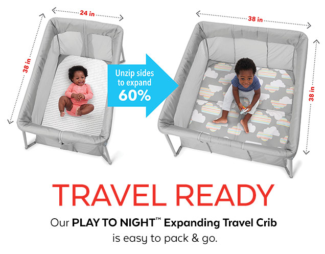 Unzip sides to expand 60% | Travel ready | Our Play to Night™ Expanding Travel Crib is easy to pack & go.