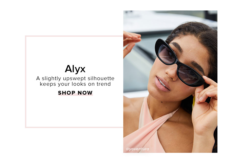 Alyx. A slightly upswept silhouette keeps your looks on trend. Shop Now.
