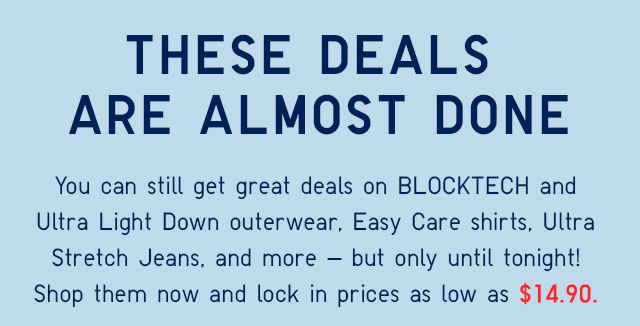 THESE DEALS ARE ALMOST DONE - STARTING AT $14.90