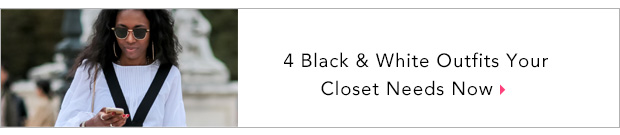 4 Black & White Outfits Your Closet Needs Now