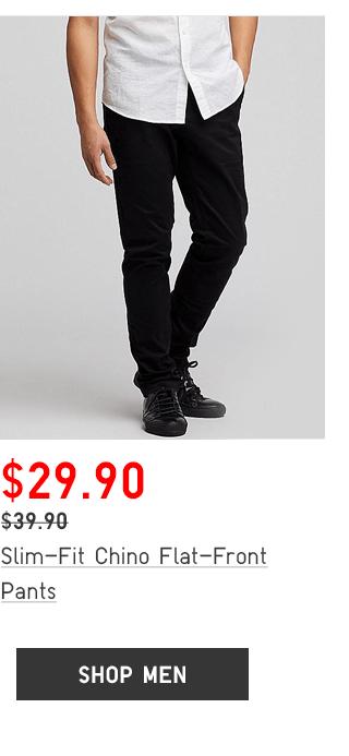 SLIM-FIT CHINO FLAT-FRONT PANTS $29.90 - SHOP MEN