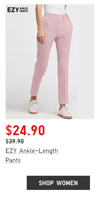 EZY ANKLE-LENGTH PANTS $29.90 - SHOP WOMEN