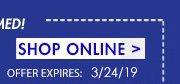 SHOP ONLINE - OFFER EXPIRES 3/24/19