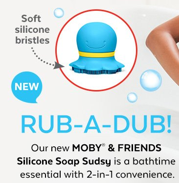 Soft silicone bristles   New   Rub-a-dub! Our new MOBY® & FRIENDS Silicone Soap Sudsy is a bathtime essential with 2-in-1 convenience.