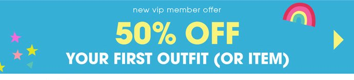 Shop 50% Off Your First Outfit or Item