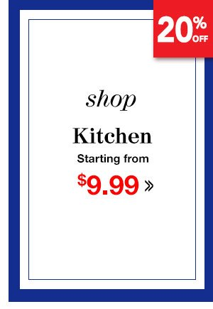 Shop Kitchen Starting from $9.99