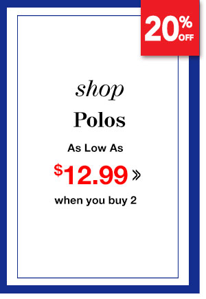 Shop Men's Polos As Low As Buy 2, $12.99