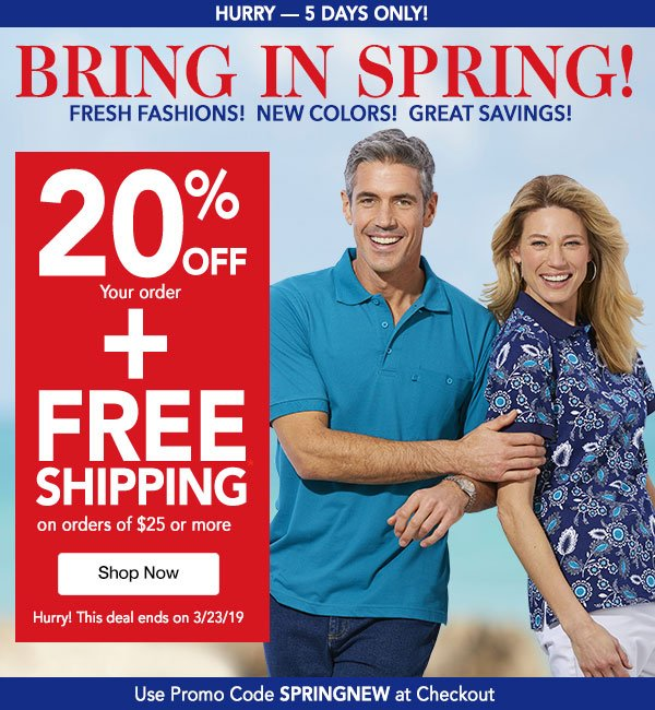 20% OFF your order Plus Free Shipping on order $25 or more - Promo code : SPRINGNEW