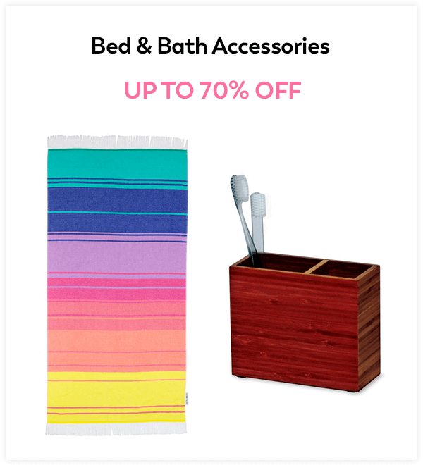 Up to 70% Off Bed & Bath Accessories