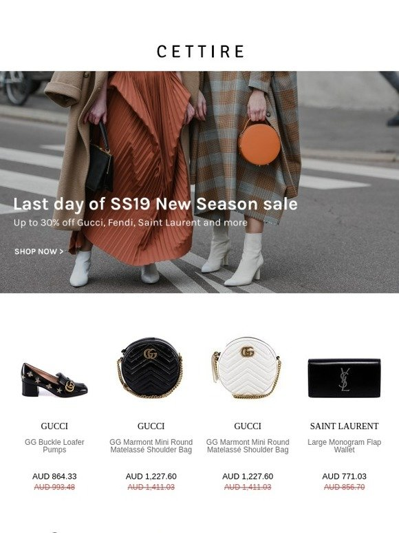 3e2f549fe336d8 Cettire: Last day of SS19 New Season Sale – Ends Tonight | Milled