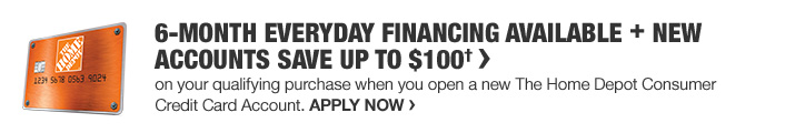6-MONTH EVERYDAY FINANCING AVAILABLE + NEW ACCOUNTS SAVE UP TO $100