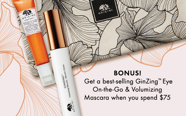 BONUS Get a best selling GinZing Eye On the Go and Volumizing Mascara when you spend 75 dollars