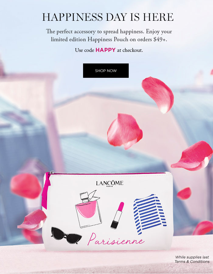 HAPPINESS DAY IS HERE - The perfect accessory to spread happiness. Enjoy your limited edition Happiness Pouch on orders $49 plus. Use code HAPPY at checkout. - SHOP NOW