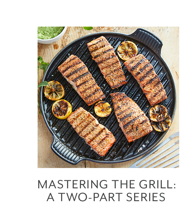 Class - Mastering the Grill • A Two-Day Series