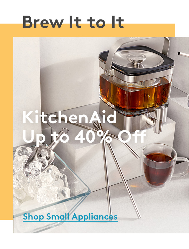 Brew It to It | KitchenAid Up to 40% Off | Shop Small Appliances