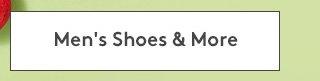 Men's Shoes & More