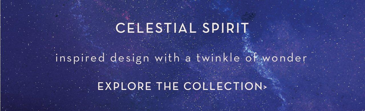 SHOP OUR CELESTIAL SPIRIT COLLECTION