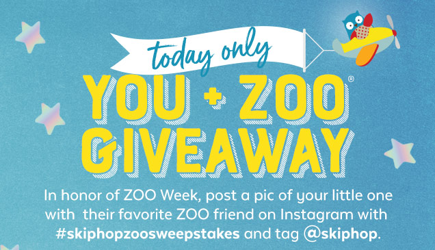 Today only | You + zoo giveaway | In honor of ZOO week, post a pic of your little one with their favorite ZOO friend on Instagram with #skiphopzoosweepsteaks and tag @skiphop