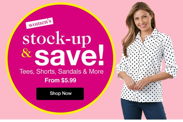 Shop Women's Stock-Up & Save! Tee, Shorts, Sandals & More From $5.99