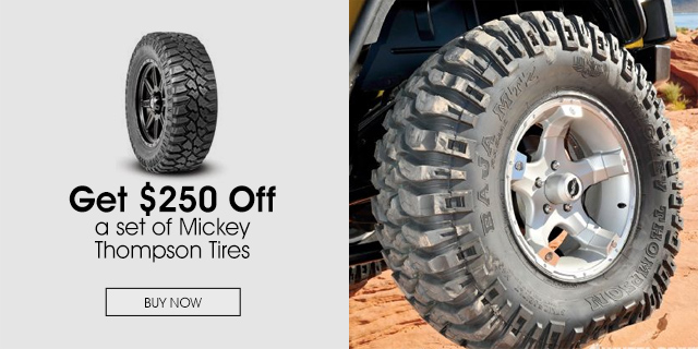 Up to $200 Off a set of Mickey Thompson Tires