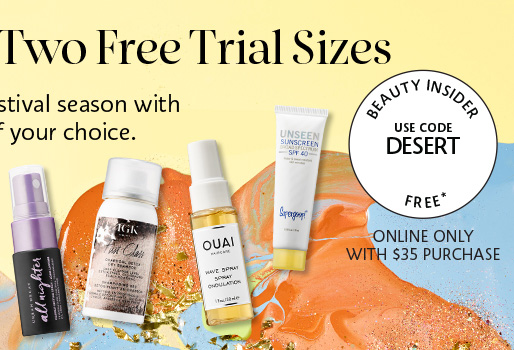 Two Free Trial Sizes*