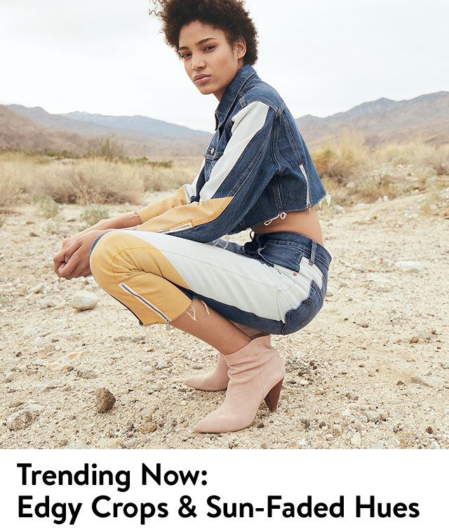 Trending now in women's jeans, edgy crops and sun-faded hues.