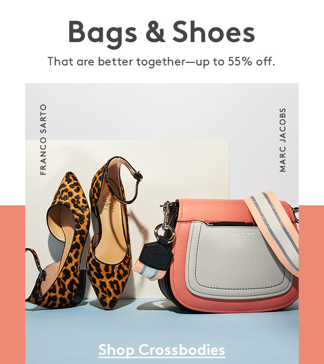 Bags & Shoes | That are better together—up to 55% off. | Franco Sarto Marc Jacobs | Shop Crossbodies