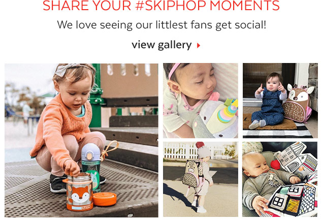Share your #SkipHop Moments | We love seeing our littlest fans get social! View Gallery