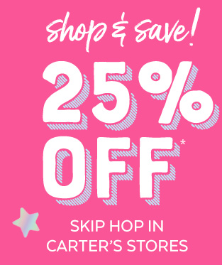 Shop & save! 25% off* Skip Hop in Carter's stores