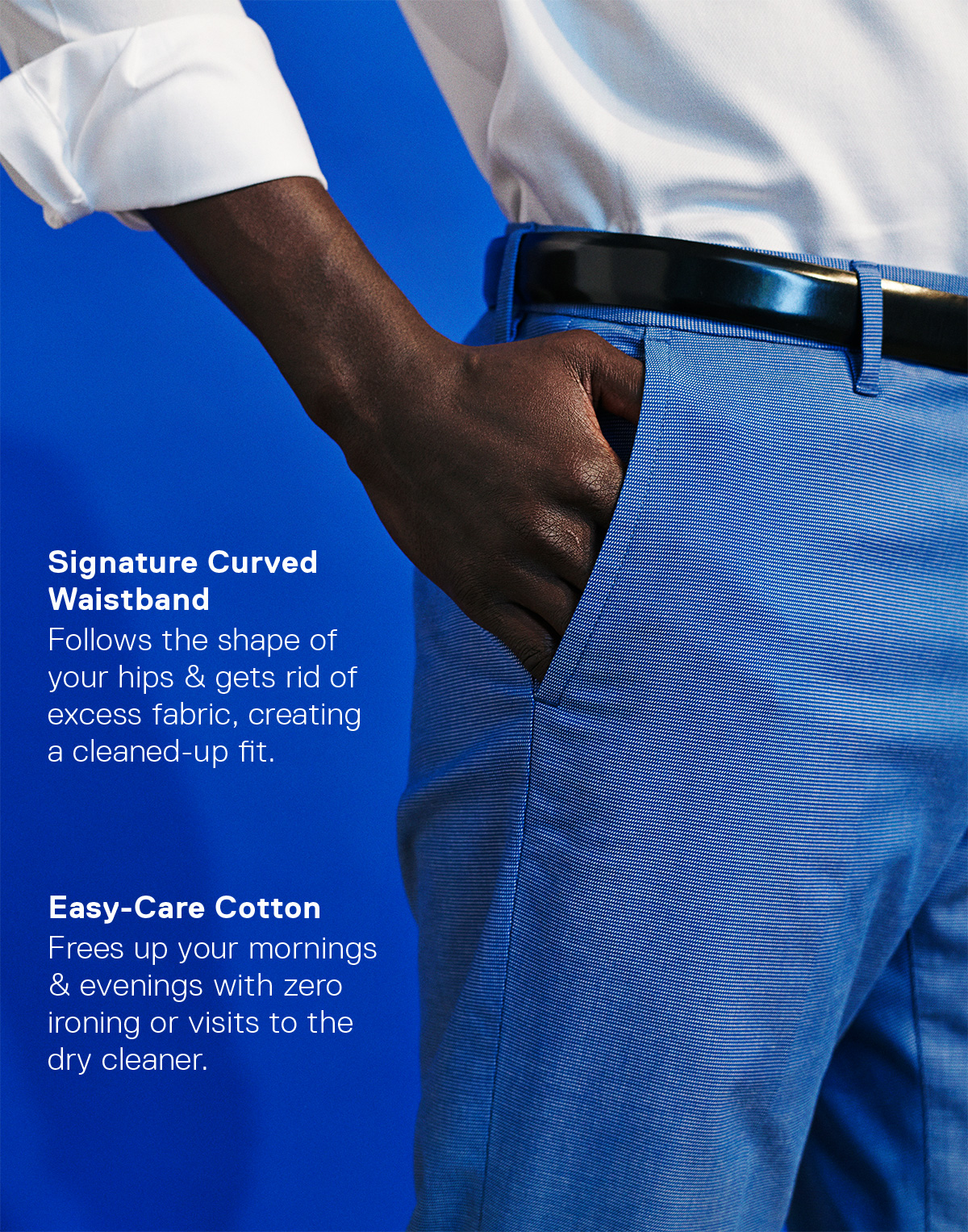 Easy-Care Cotton: Frees up your mornings & evenings with zero ironing or visits to the dry cleaner.  //  Signature Curved Waistband: Follows the shape of your hips & gets rid of excess fabric, creating a cleaned-up fit.