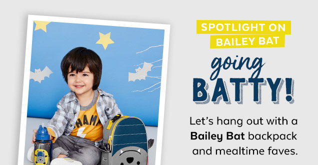 Spotlight on Bailey Bat   Going batty!   Let's hang out with a Bailey Bat backpack and mealtime faves.