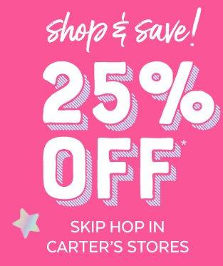 Shop & save! 25% off* Skip Hop in Carter's stores