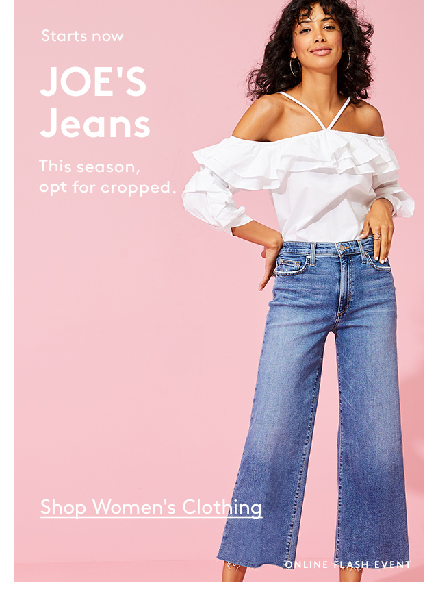 Starts now | JOE'S Jeans | This season, opt for cropped. | Shop Women's Clothing | Online Flash Event