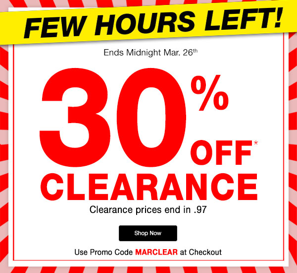 Get 30% OFF Clearance Online Only Clearance prices end in .97 Use promo code MARCLEAR at checkout.