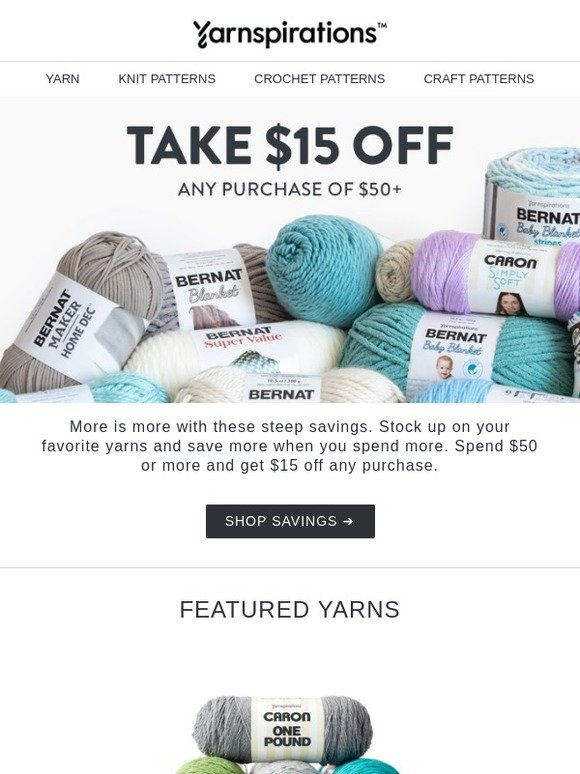 Yarnspirations: Don't miss this sale: Get $15 off when you spend $50