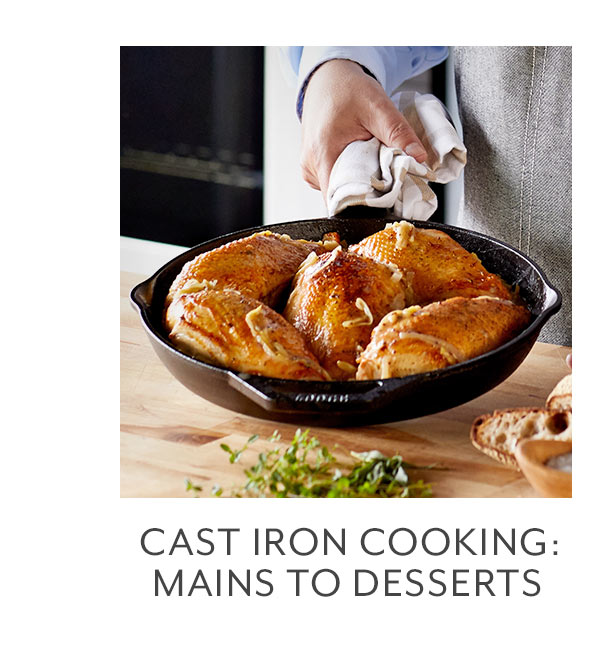 Class: Cast Iron Cooking • Mains to Desserts