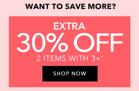Extra 30% Off 2 Items with 3+