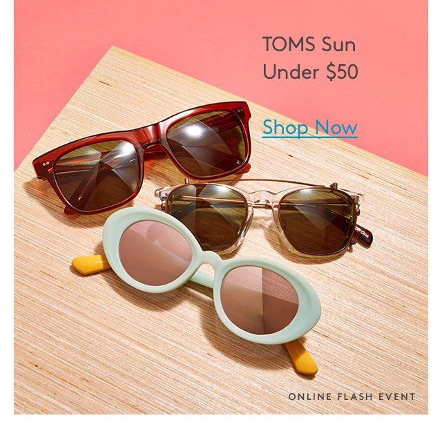 TOMS Sun | Under $50 | Shop Now | Online Flash Event