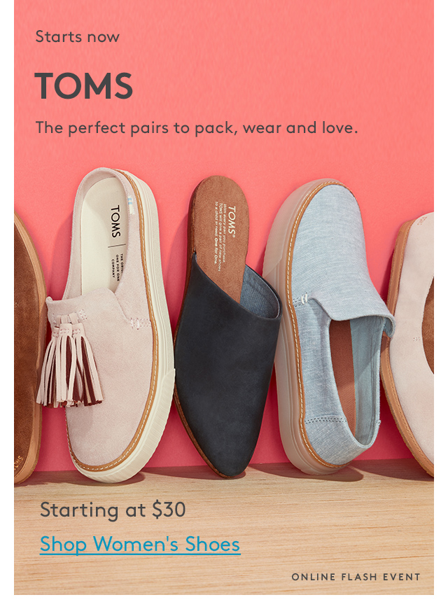 Starts now | TOMS | The perfect pairs to pack, wear and love. | Starting at $30 | Shop Women's Shoes | Online Flash Event