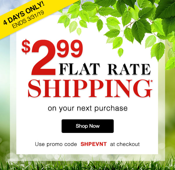 4 Days Only! Get $2.99 Flat Rate Shipping on your next purchase! Use promo code SHPEVNT at checkout.