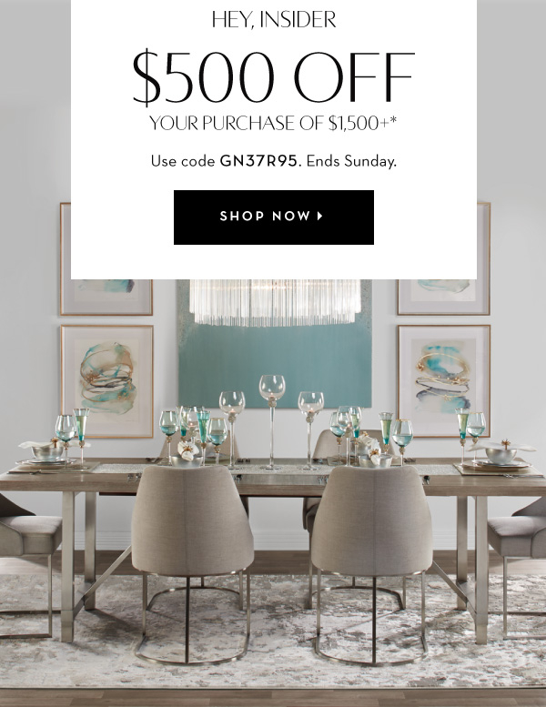 $500 Off Your Purchase Of $1,500+.* Use Code GN37R95. Ends Monday.