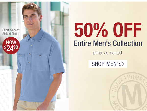 50% OFF THE ENTIRE MEN'S COLLECTION. PRICES AS MARKED.