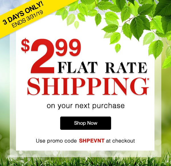 Get $2.99 Flat Rate Shipping on your next purchase! Use promo code SHPEVNT at checkout. Go to Homepage