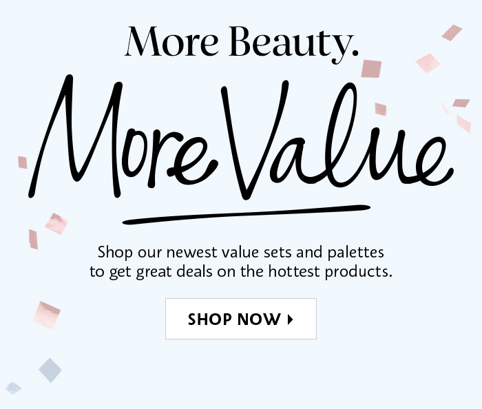 More Beauty. More Value.