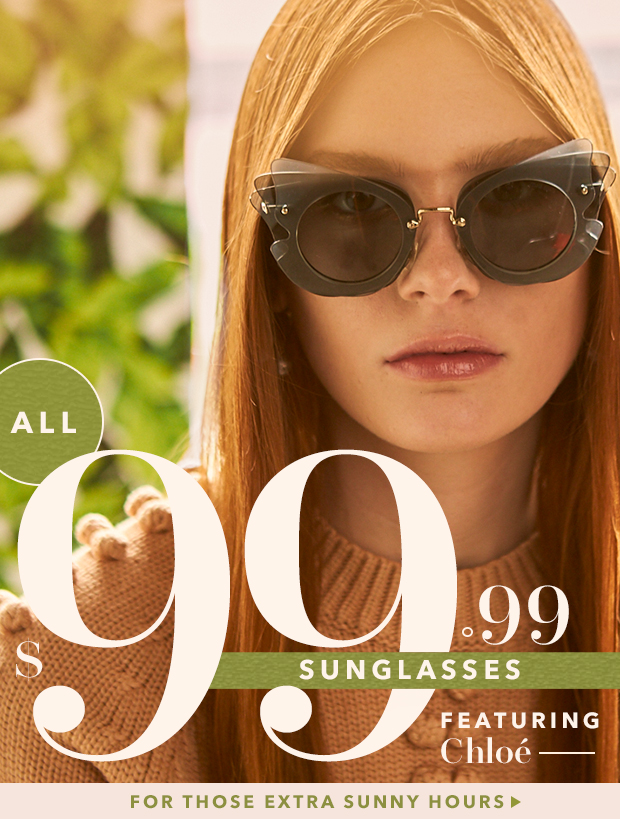 ✸ ✸ ✸ $99.99 Chloé & More Sunnies ✸ ✸ ✸
